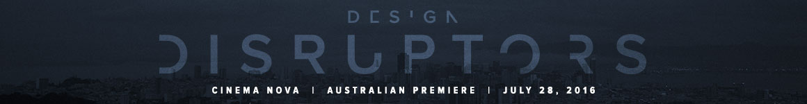 The Australian Premiere of Design Disruptors Documentary